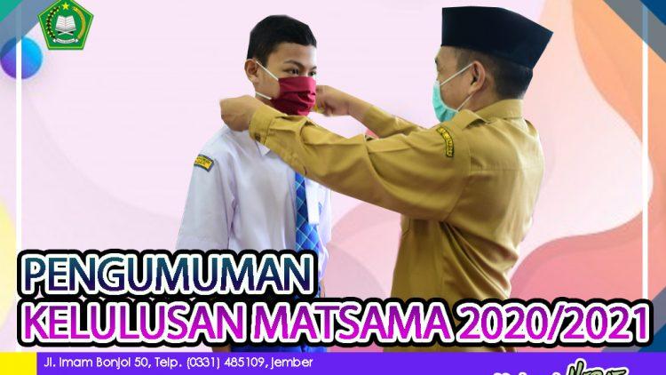 PENGUMUMAN KELULUSAN MATSAMA TAHUN 2020/2021